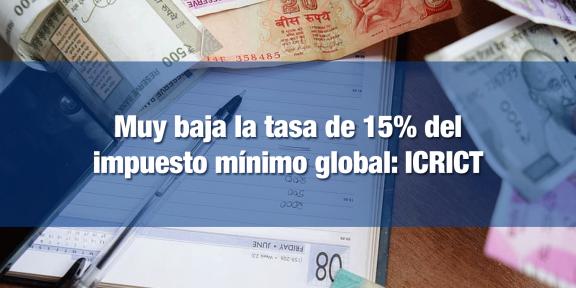 Impuesto mínimo global de 15% es muy bajo