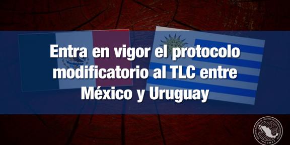 Protocolo modificatorio TLC México-Uruguay