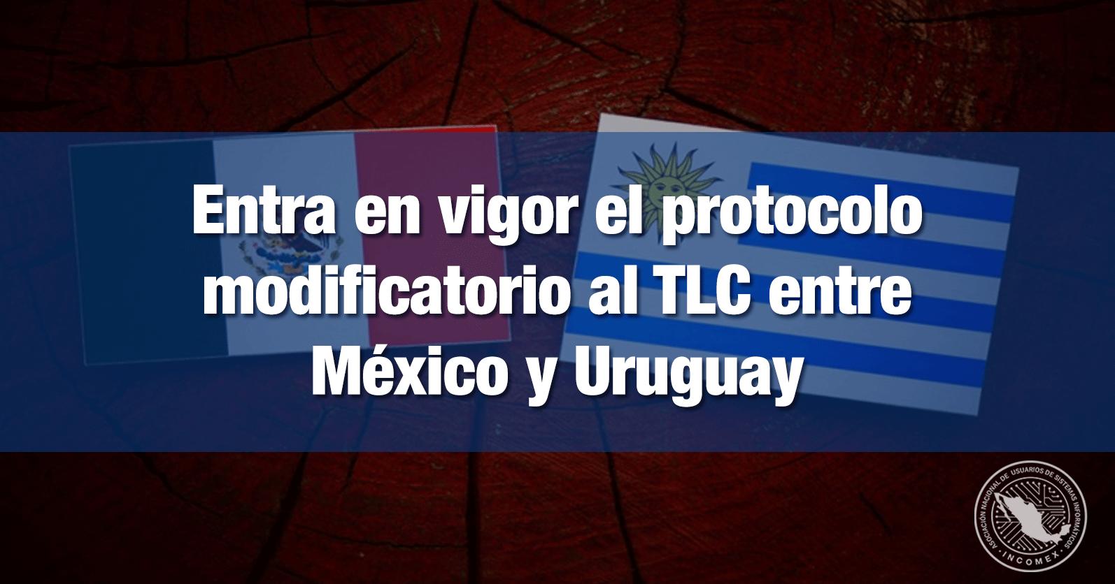 Entra en vigor el protocolo modificatorio al TLC entre México y Uruguay