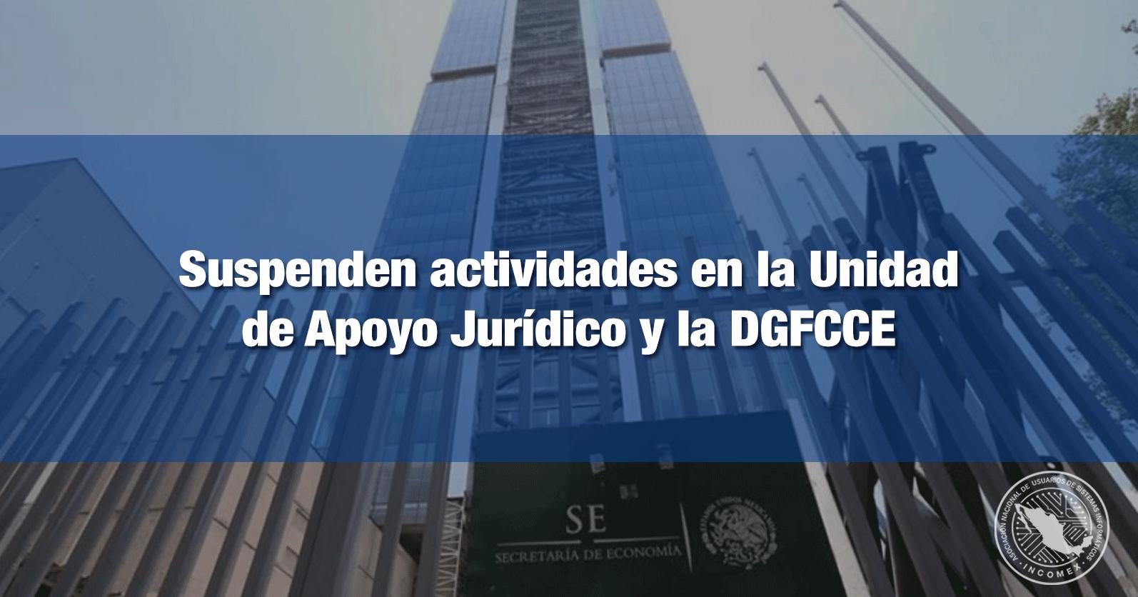 Suspenden actividades en la Unidad de Apoyo Jurídico y la DGFCCE