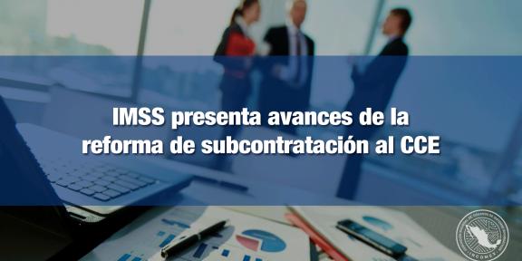 IMSS presenta avances de Reforma a CCE