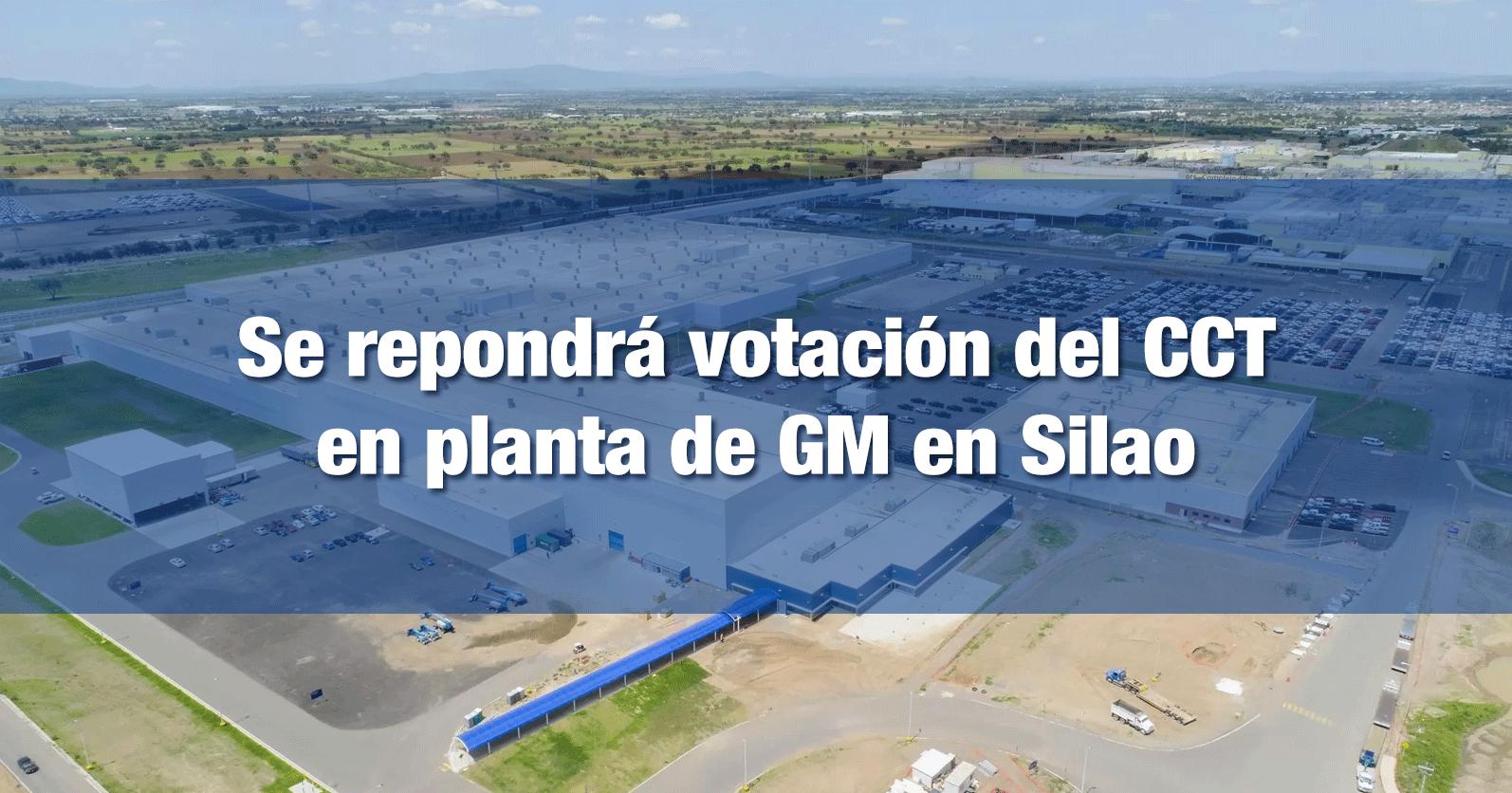 Se repondrá votación del CCT en planta de GM en Silao