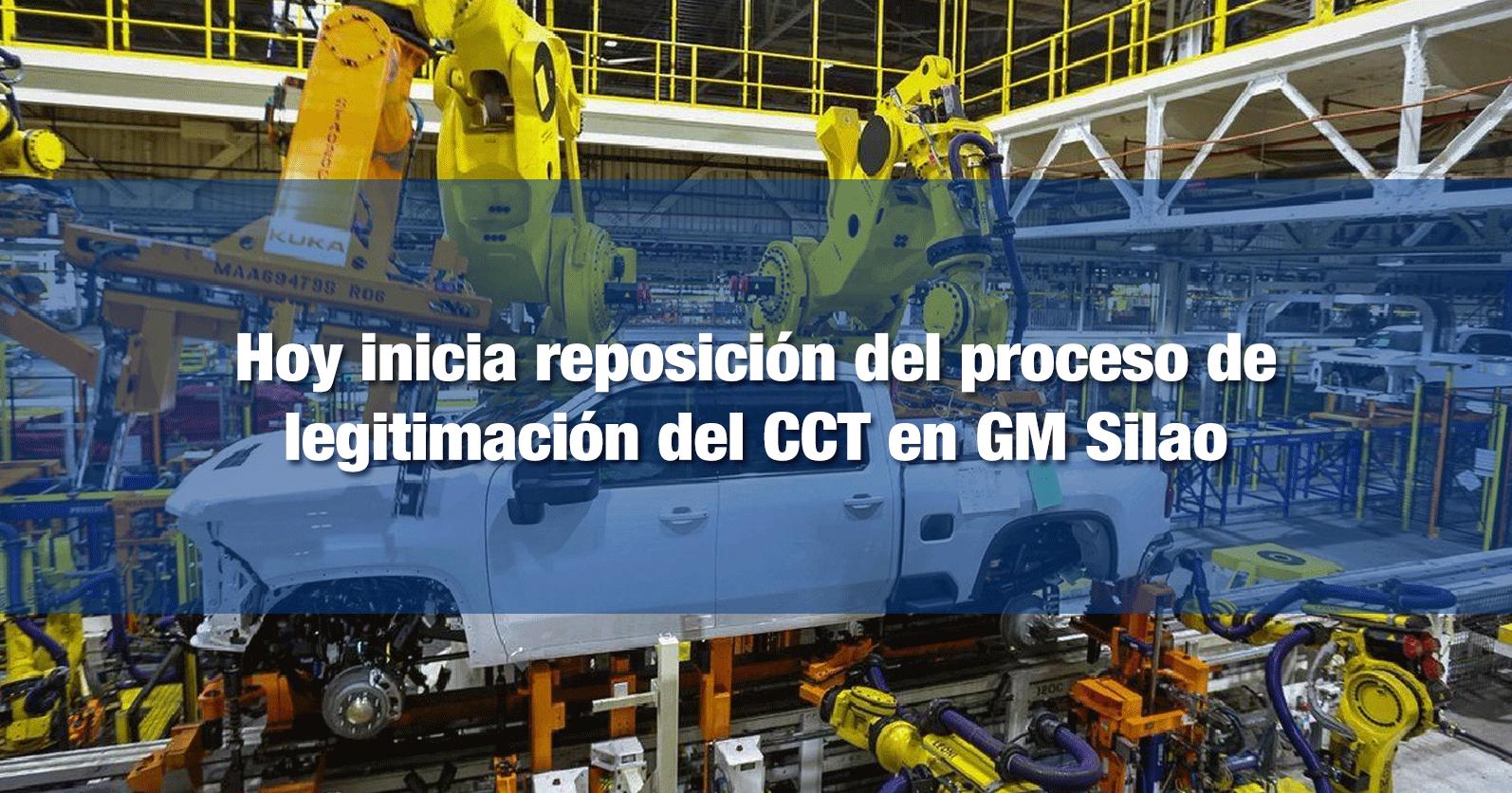 Hoy inicia reposición del proceso de legitimación del CCT en GM Silao