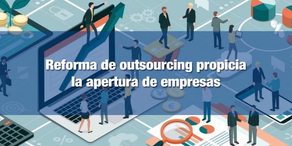 Con reforma de outsourcing se crean nuevas empresas pero no empleos