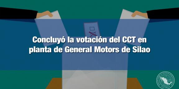 Trabajadores de GM Silao decidieron finalizar su CCT