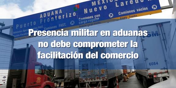 Presencia del Ejército en Aduanas puede entorpecer el comercio