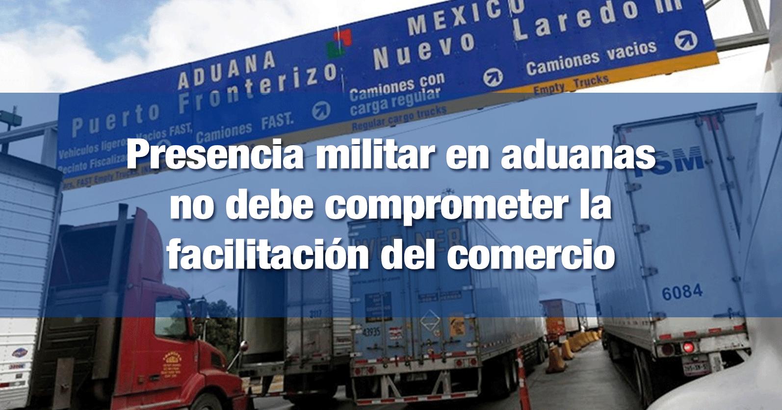 Presencia militar en aduanas no debe comprometer la facilitación del comercio