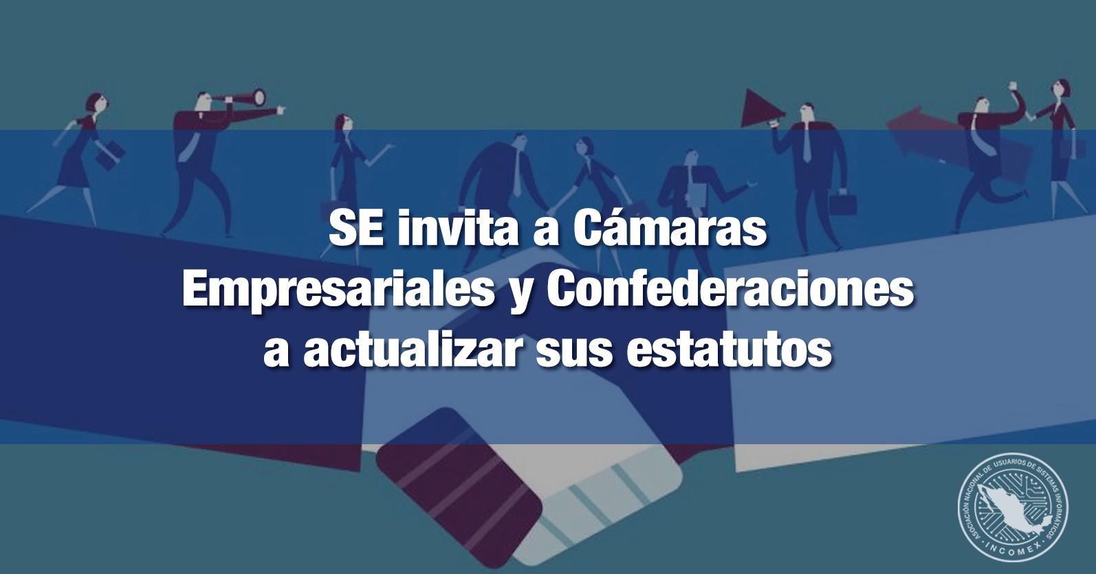 SE invita a Cámaras Empresariales y Confederaciones a actualizar sus estatutos
