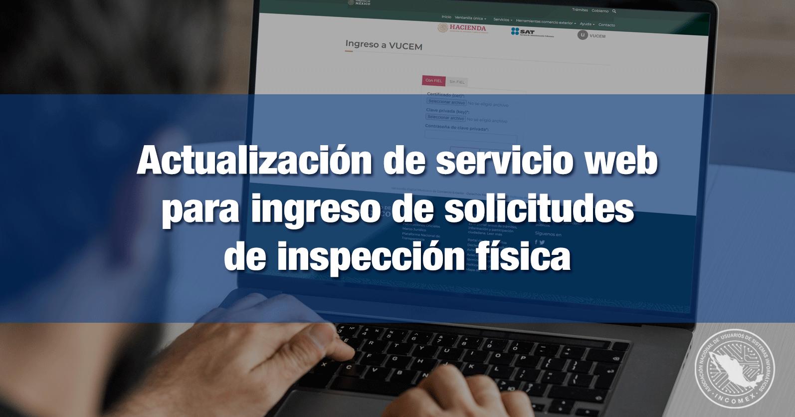 Actualización de servicio web para ingreso de solicitudes de inspección física