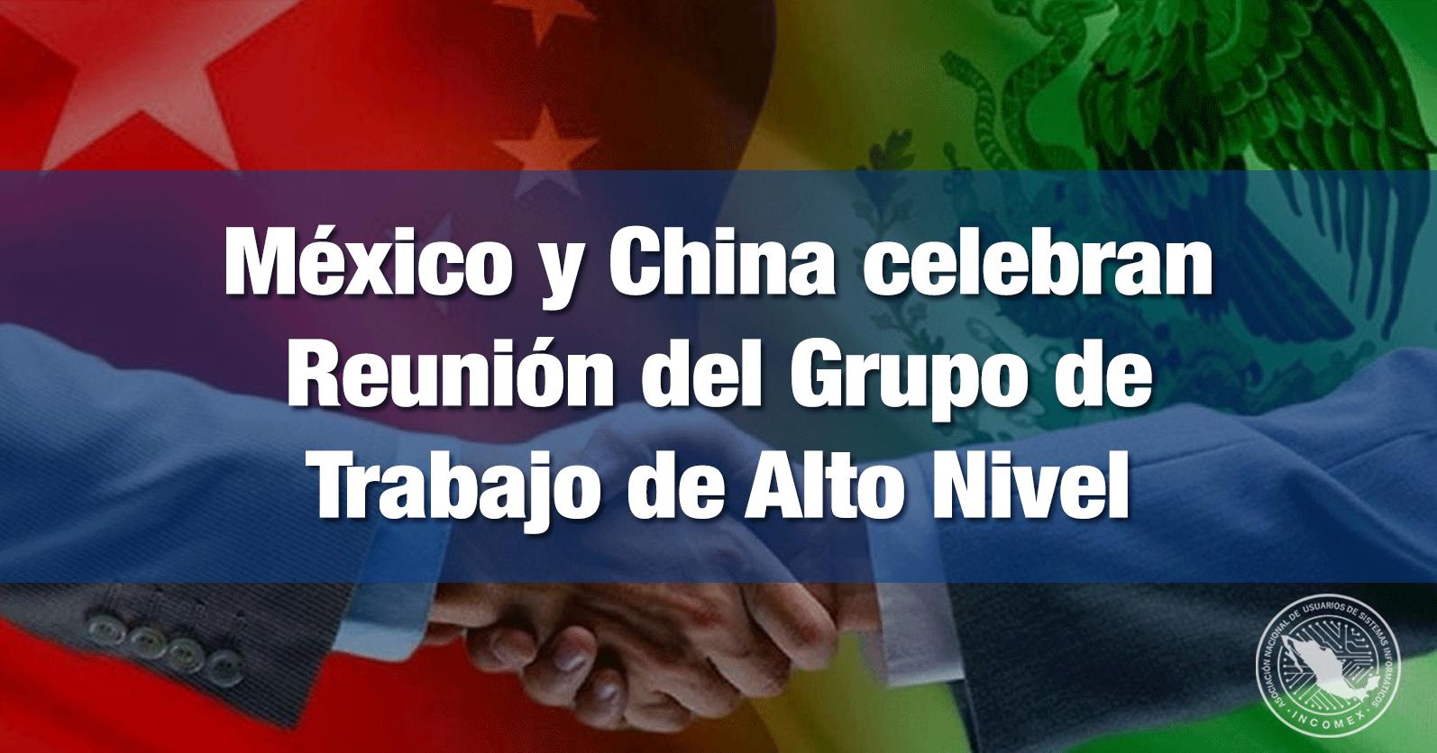 México y China celebran Reunión del Grupo de Trabajo de Alto Nivel