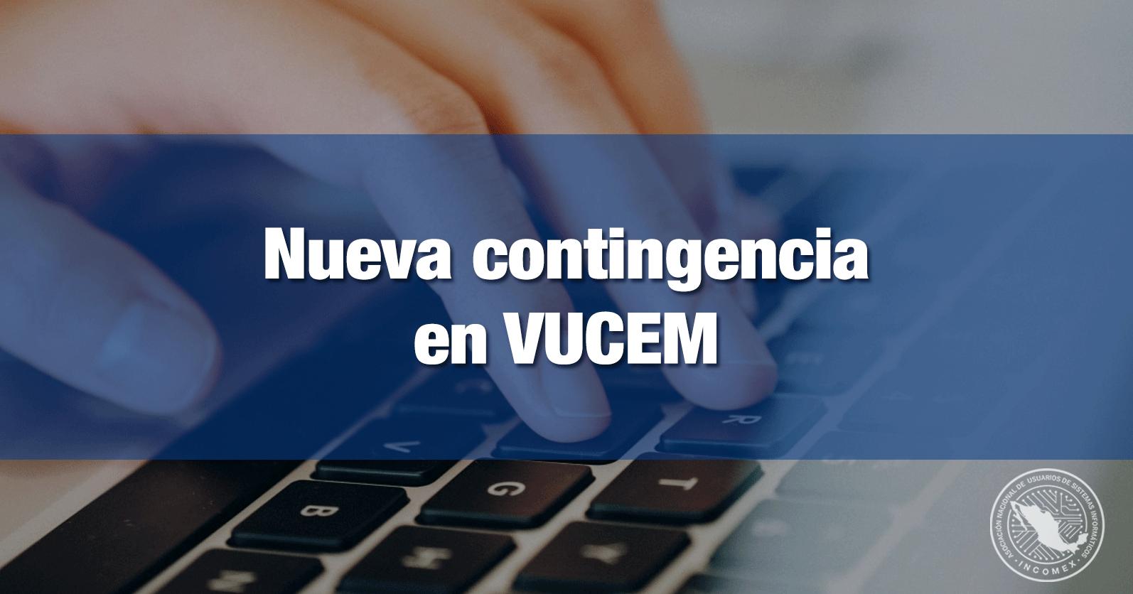 Nueva contingencia en VUCEM