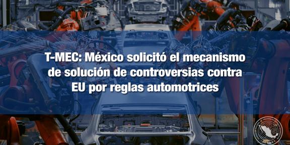 México solicita a EU revisión de su interpretación de las reglas de origen automotriz
