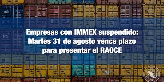Empresas IMMEX que no presenten su Reporte Anual serán canceladas