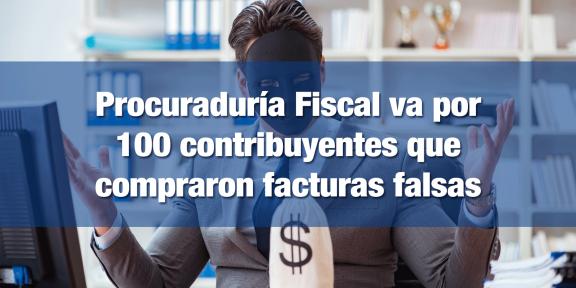PFF va por 100 empresas que adquieren facturas falsas