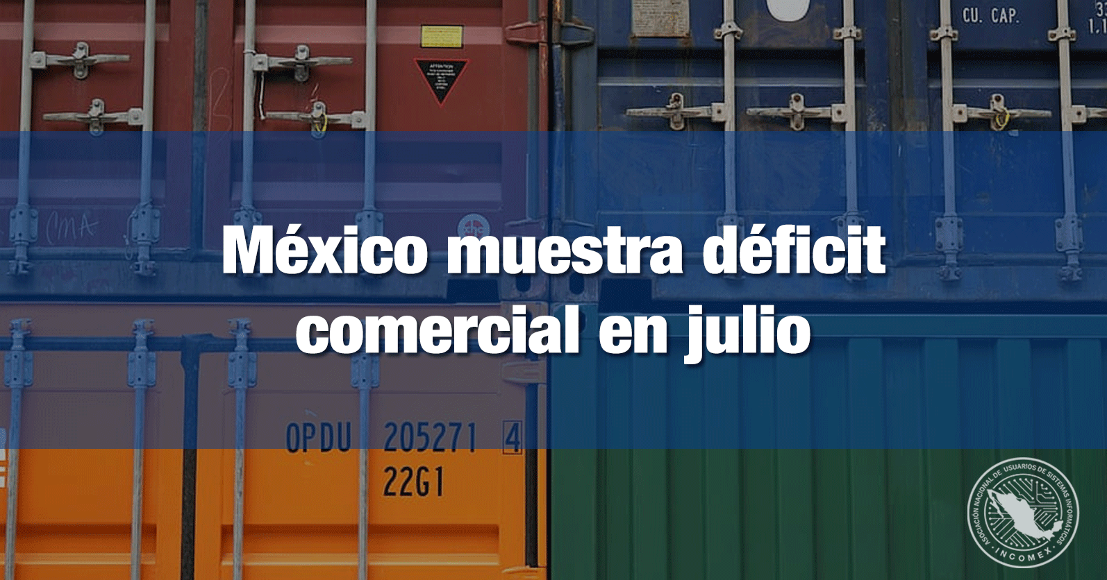 México muestra déficit comercial en julio