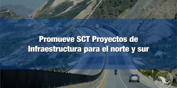 Anuncia SCT proyectos de infraestructura