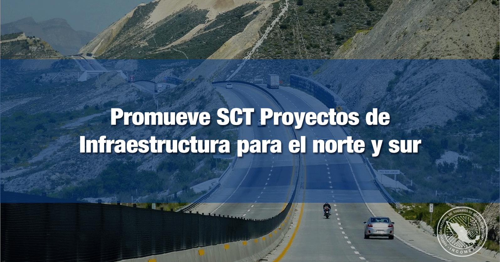 Promueve SCT Proyectos de Infraestructura para el norte y sur