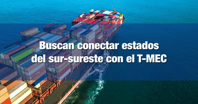 Buscan detonar las exportacones de la región sur-sureste