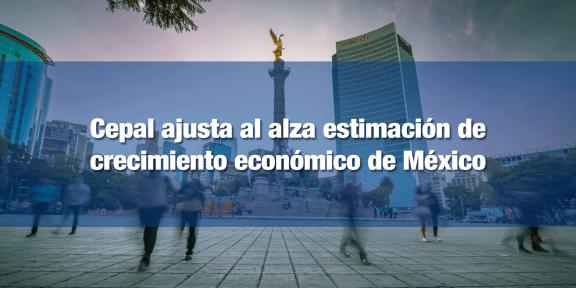 El PIB de México sería superior al promedio de la Cepal
