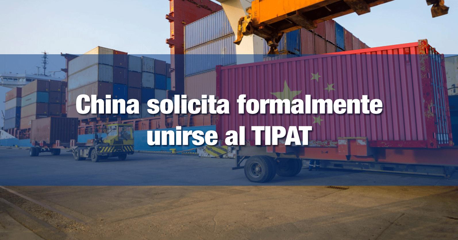 China solicita formalmente unirse al TIPAT