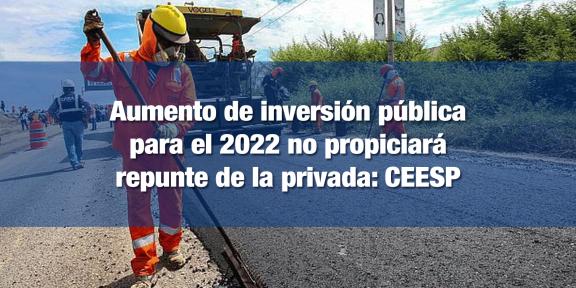 I-nversión pública debe incentivar la privada: CEESP