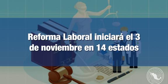 Reforma arrancará a nivel local en 12 entidades y a nivel federal en 2 entidades