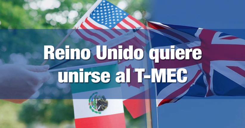 Ante su salida de la UE, Reino Unido busca ingresar al T-MEC