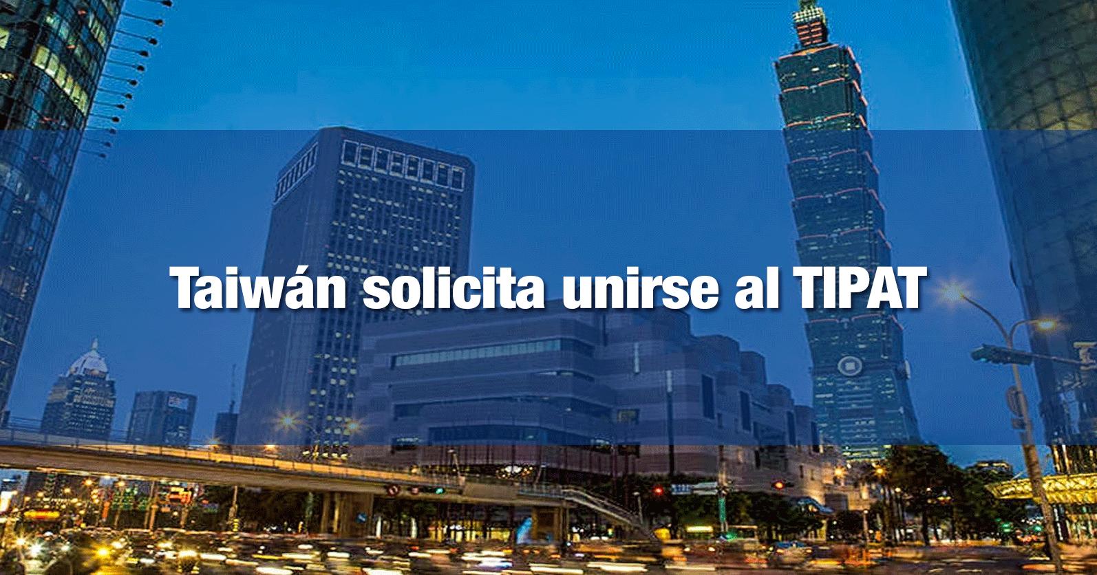 Taiwán y China han solicitado unirse al TIPAT