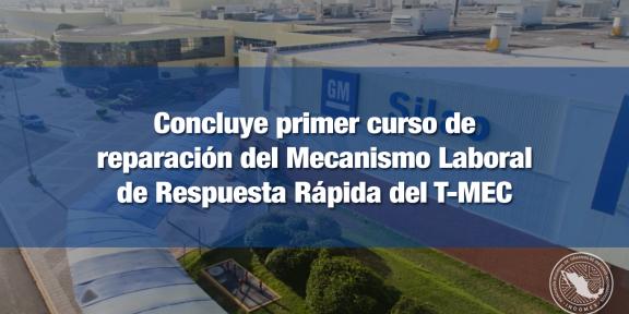 GM de Silao vuelve a gozar de los beneficios del T-MEC