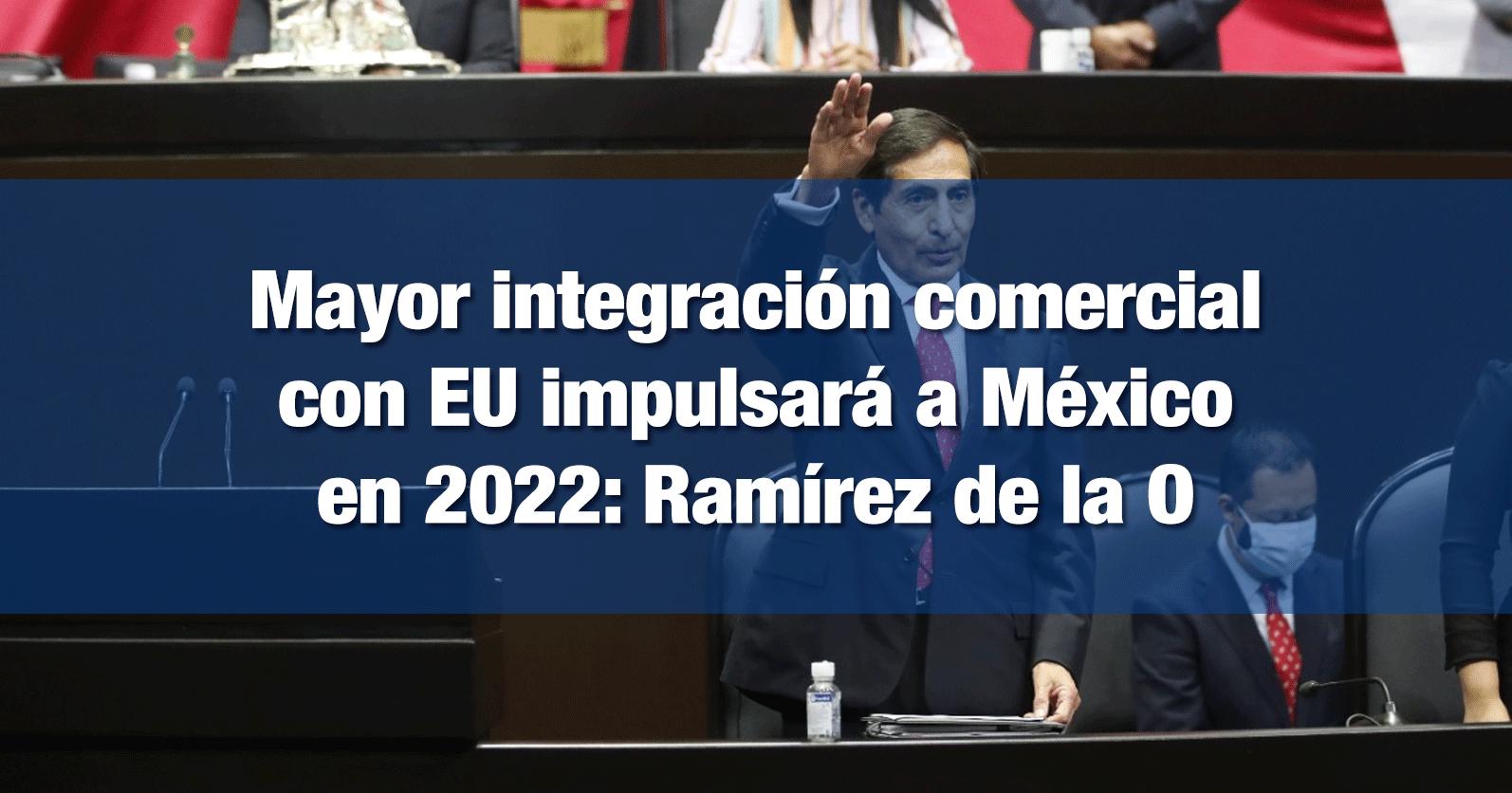 Mayor integración comercial con EU impulsará a México en 2022: Ramírez de la O