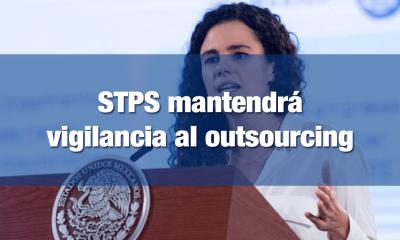 STPS mantendrá coordinación con el SAT, IMSS y PFF para vigilar el outsourcing