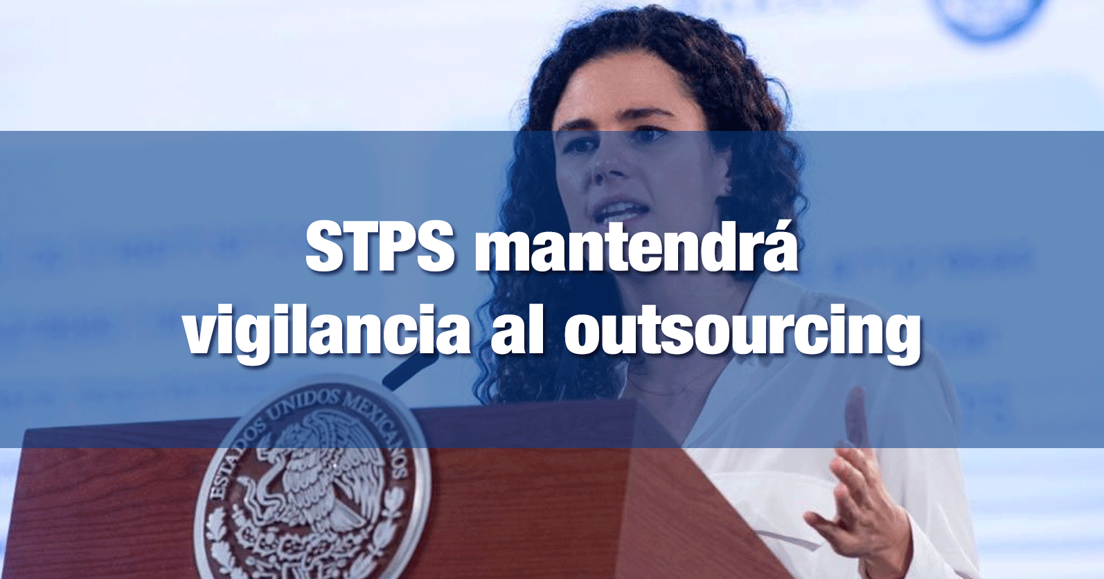 STPS mantendrá vigilancia al outsourcing