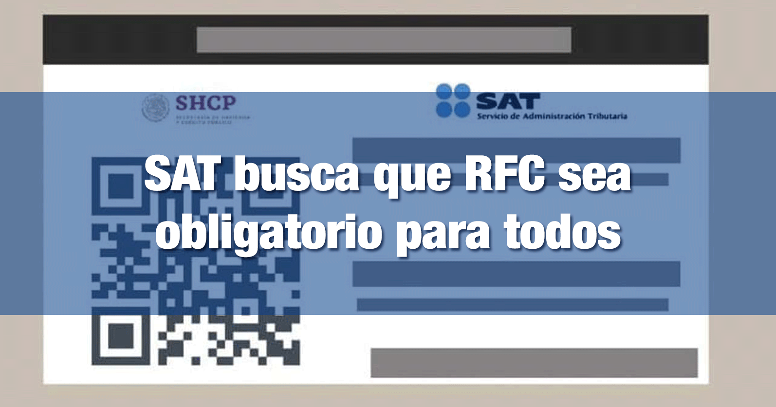 SAT busca que RFC sea obligatorio para todos
