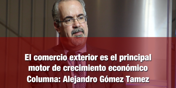 Comercio exterior es el principal motor de la economía mexicana