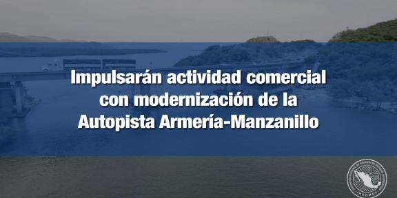 Ampliación de carriles permitirá mejorar la ovilidad de mercancías hacia el puerto de Manzanillo