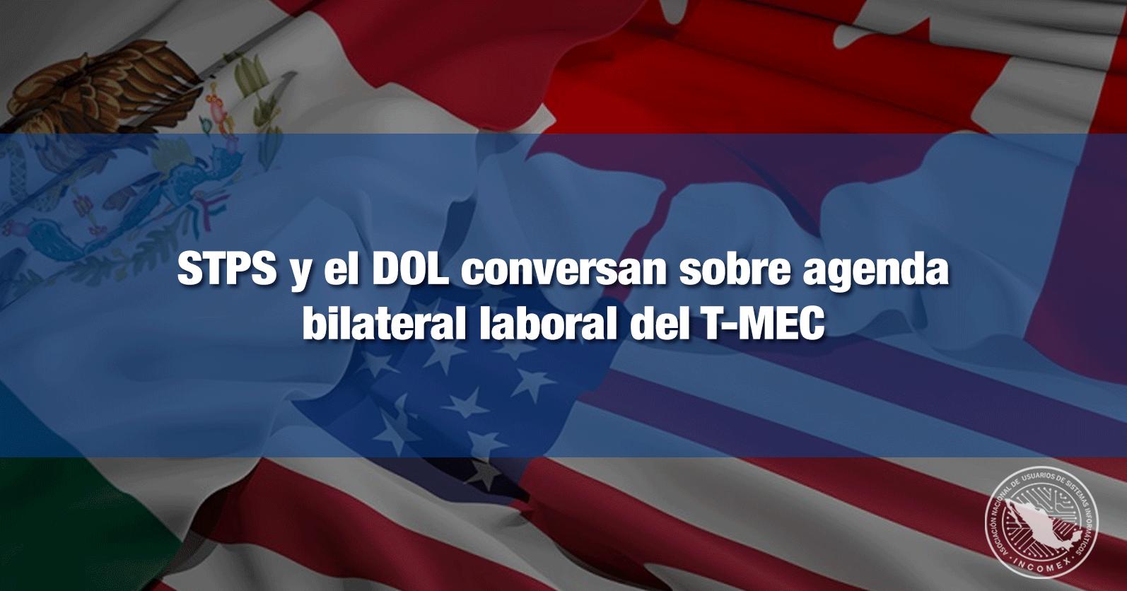STPS y el DOL conversan sobre agenda bilateral laboral del T-MEC