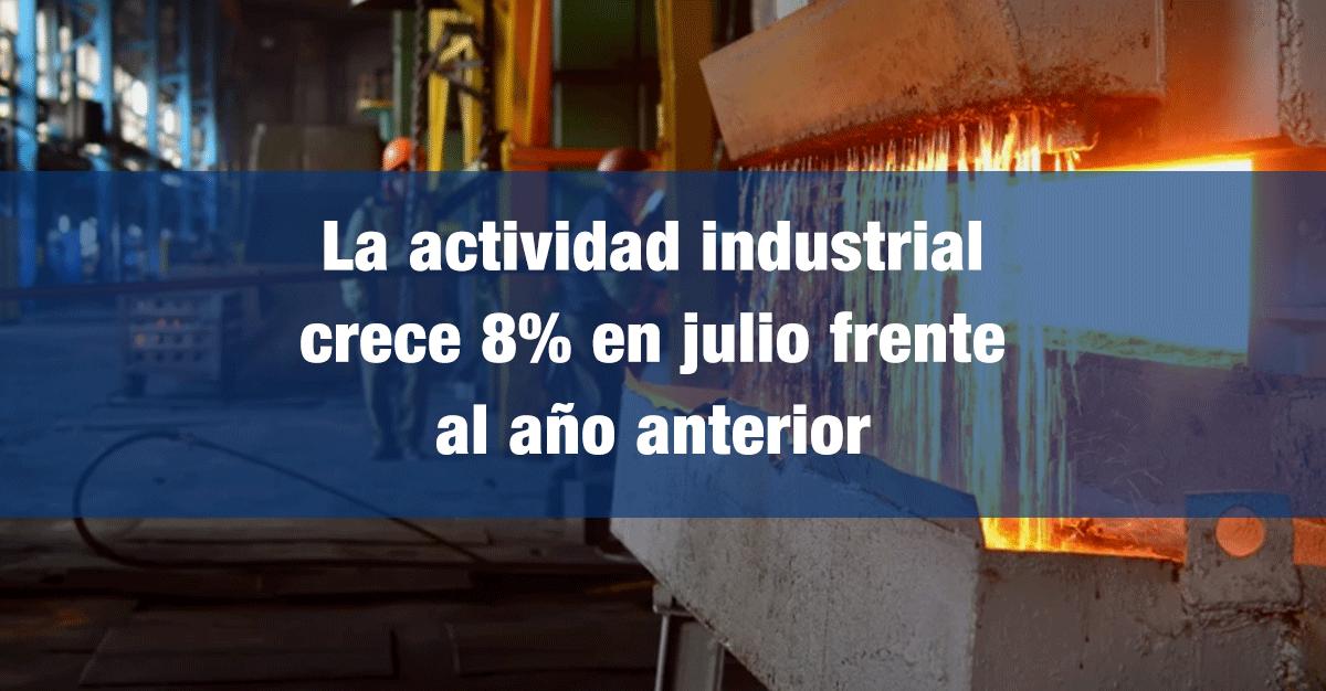 La actividad industrial crece 8% en julio frente al año anterior