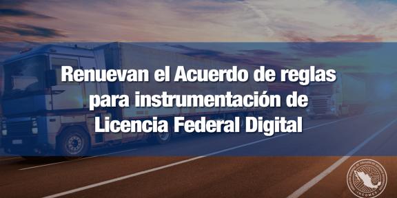 SCT exhorta a transportistas a tramitar la Licencia Federal Digital
