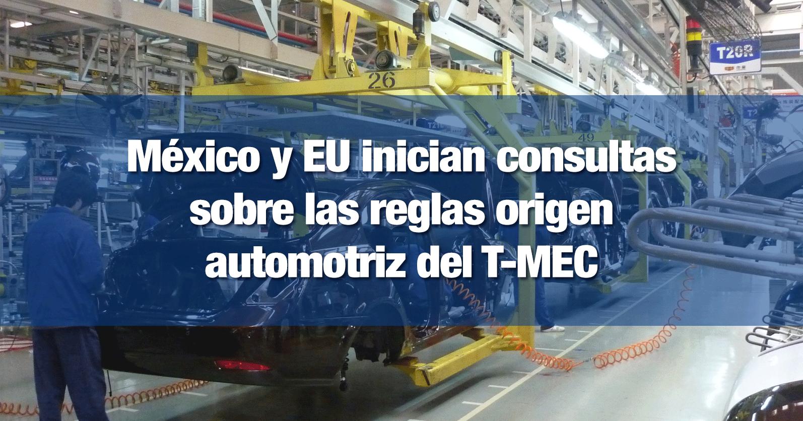 México y EU inician consultas sobre las reglas origen automotriz del T-MEC