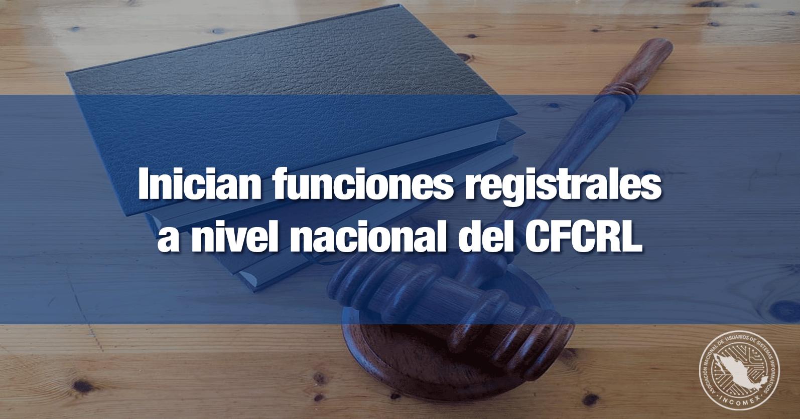 Inician funciones registrales a nivel nacional del CFCRL