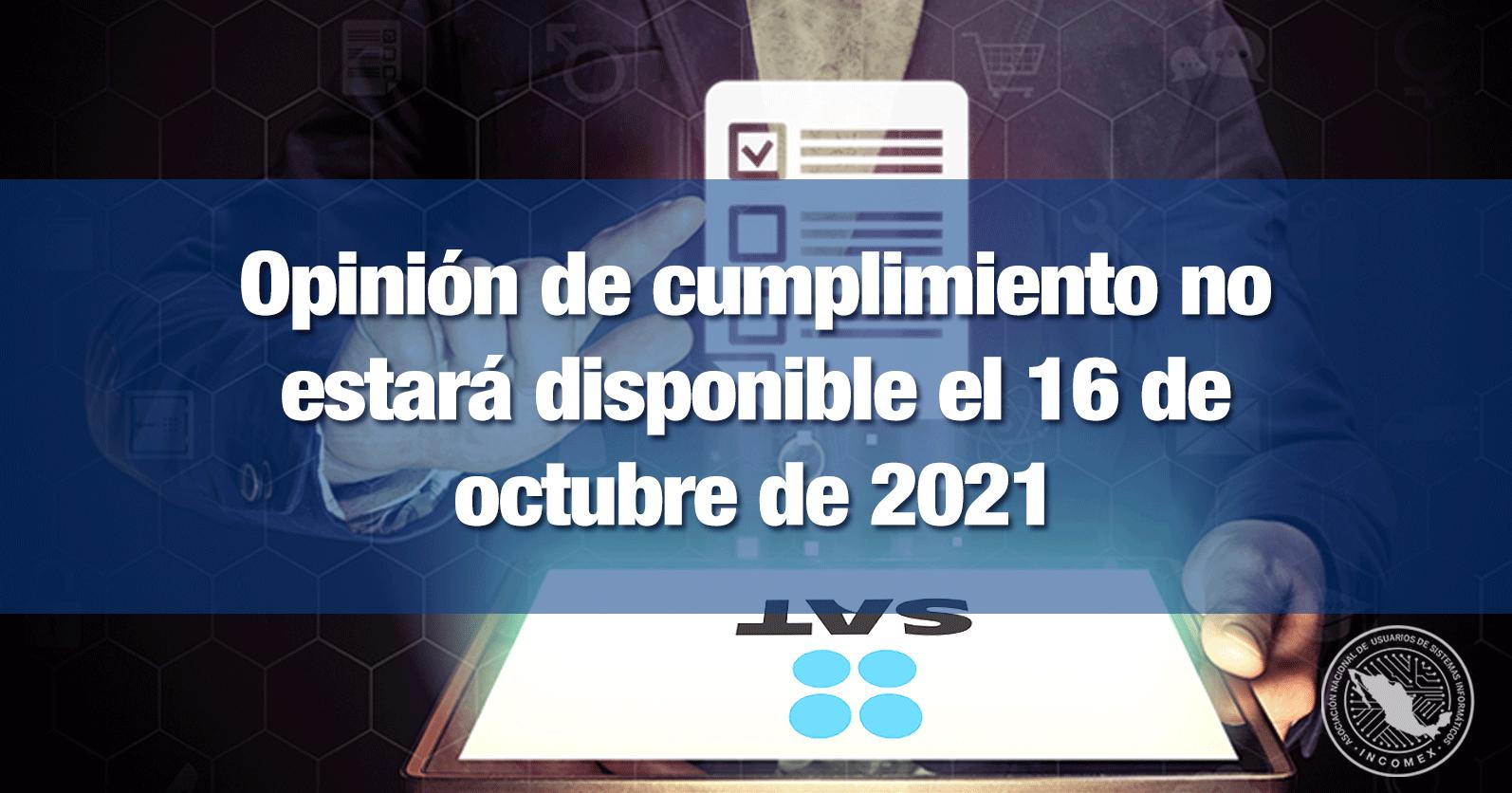 Opinión de cumplimiento no estará disponible el 16 de octubre de 2021