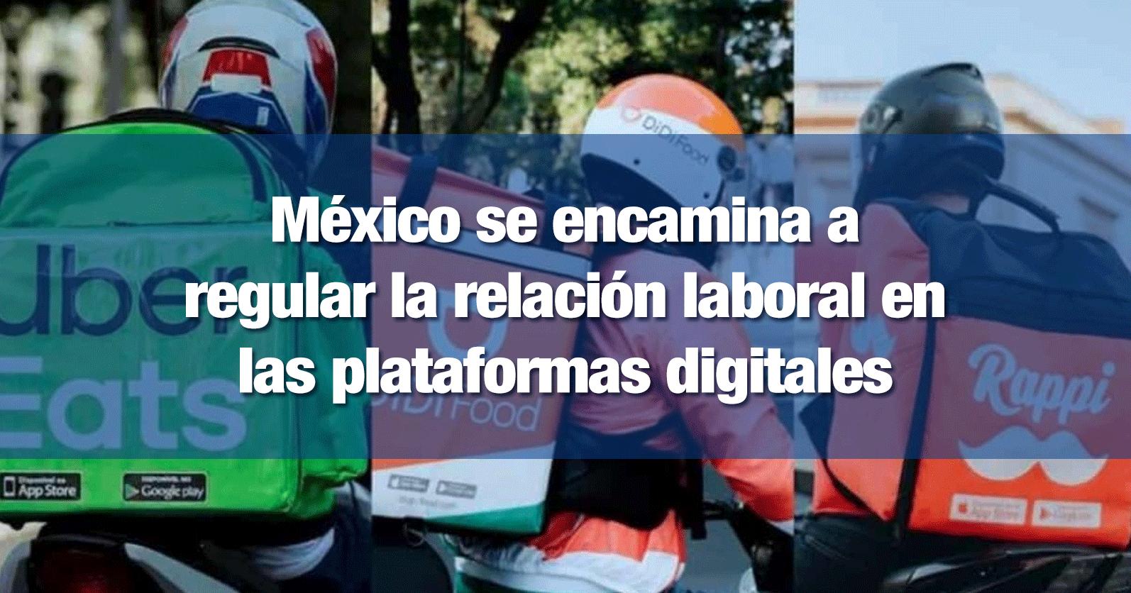 México se encamina a regular la relación laboral en las plataformas digitales