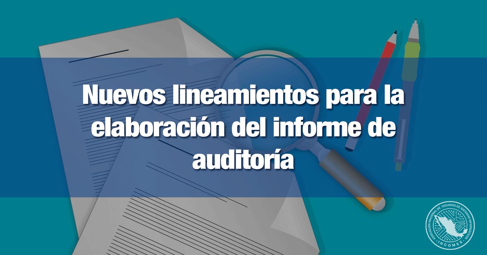 Nuevos lineamientos para la elaboración del informe de auditoría